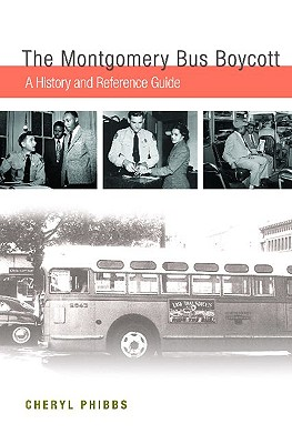 Rosa Parks, The Montgomery Bus Boycott: A History and Reference Guide
