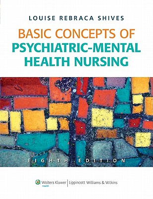 Basic Concepts of Psychiatric-Mental Health Nursing By Shives, Louise Rebraca